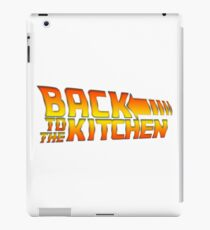 Back To The Kitchen! iPad Case/Skin