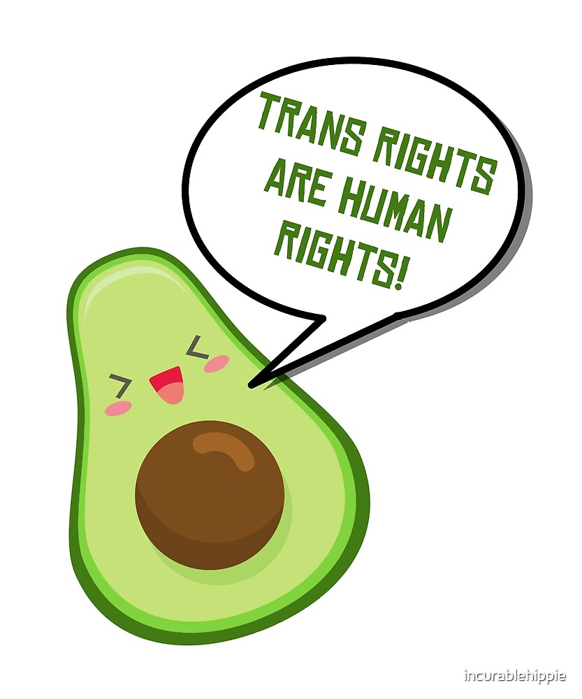Happy avocado says trans rights by incurablehippie
