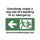 Everybody needs a way out of a building in an emergency, part of the Accessible Exit Sign Project by Egress Group Pty Ltd
