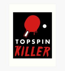 Topspin-Killer Kunstdruck