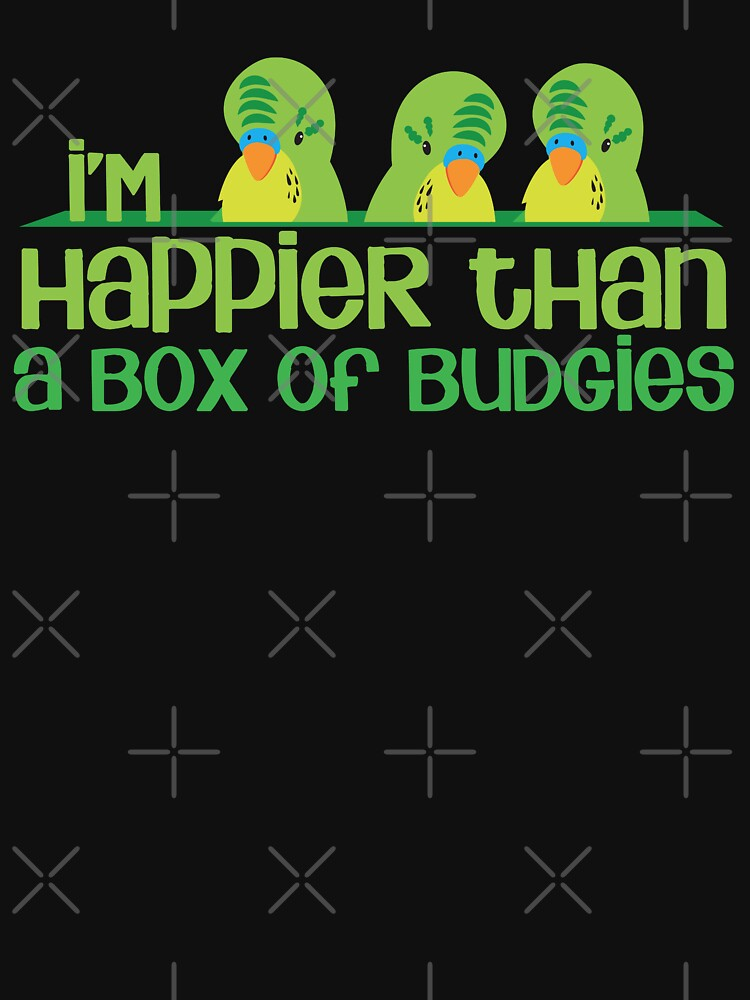 I'm happier than a box of Budgies by jazzydevil