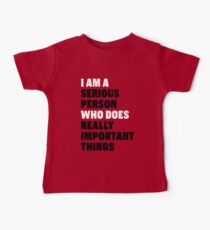 I am a Serious Person Who Does Really Important Things Baby Tee