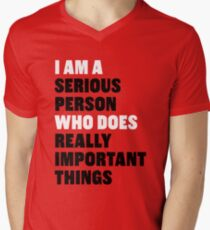 I am a Serious Person Who Does Really Important Things Men's V-Neck T-Shirt