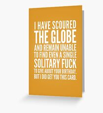 Scoured the globe Greeting Card