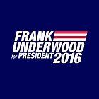 Frank Underwood for President 2016 by artboy213