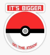 Pokemon - It's bigger on the inside.. Sticker