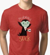 Mornings Suck Tri-blend T-Shirt