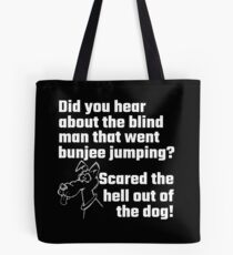 Did You Hear About The Blind Man Tote Bag
