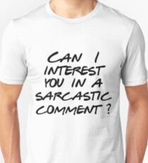 Can I interest you in a sarcastic comment? T-Shirt