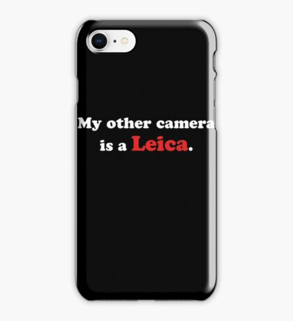 My other camera is a Leica (white) iPhone Case/Skin