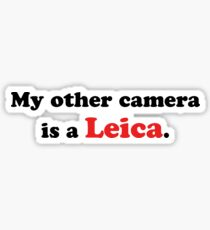 My other camera is a Leica. Sticker
