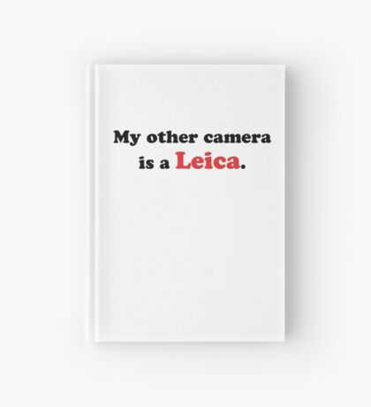 My other camera is a Leica. Hardcover Journal