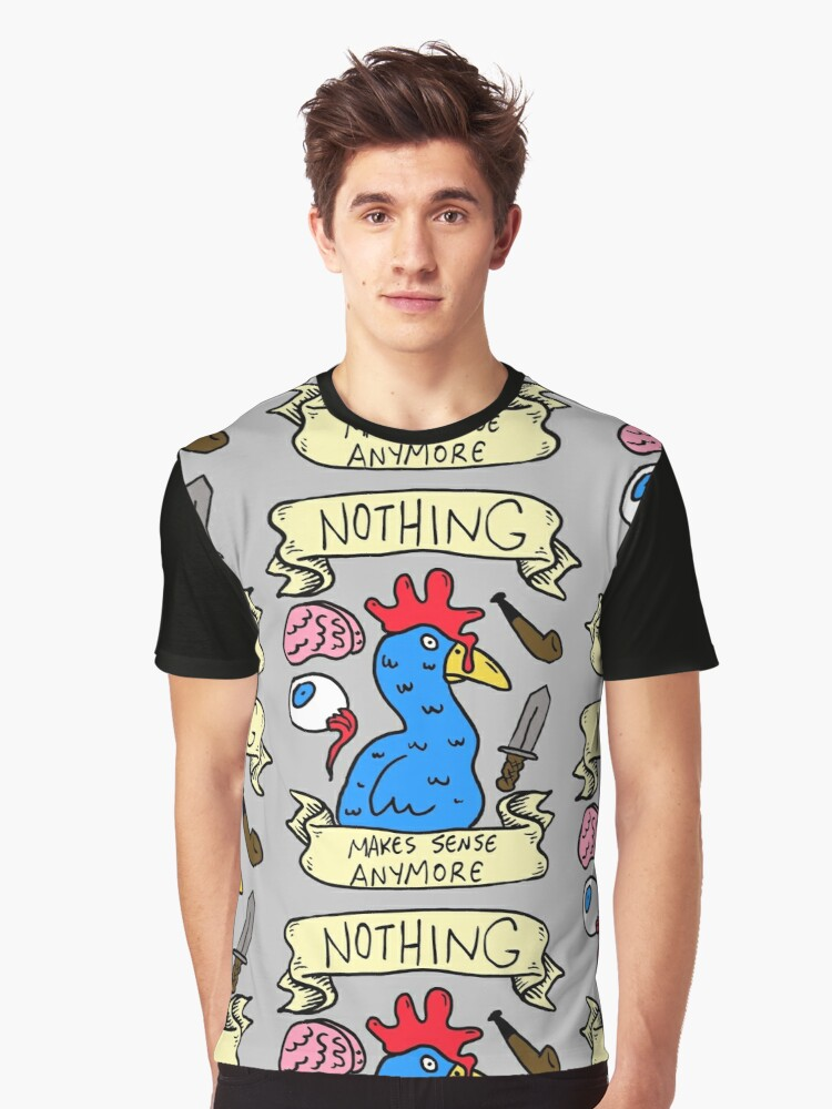 Nothing Makes Sense Anymore Graphic T-Shirt Front