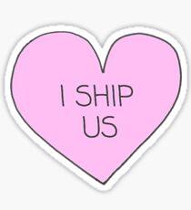 I Ship Us Sticker