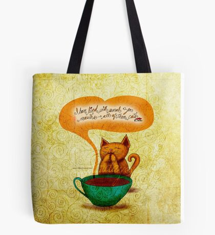 WHAT MY COFFEE SAYS TO ME APRIL 26, 2014 Tote Bag