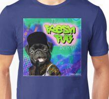 FRESH PUG OF BEL AIR Unisex T-Shirt