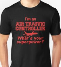 I'm an Air Traffic Controller Unisex T-Shirt