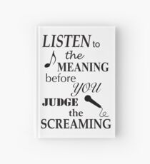 Listen To The Meaning Before You Judge The Screaming Hardcover Journal