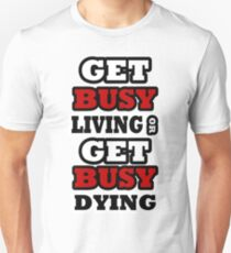 Shawshank Get Busy Living Or Get Busy Dying T-Shirt