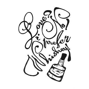 Love? No! I prefer whiskey! by sashabecker