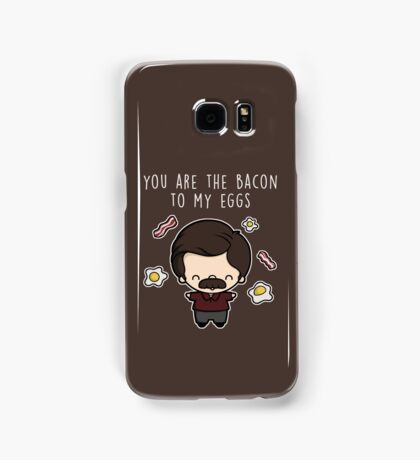 You are the bacon to my eggs Samsung Galaxy Case/Skin