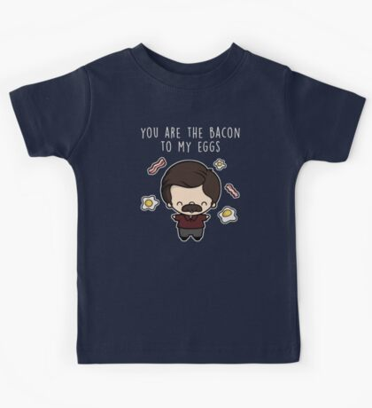 You are the bacon to my eggs Kids Clothes