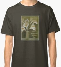 Have A Wonderful Mother's Day Classic T-Shirt