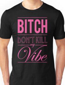 Bitch don't kill my vibe - SHY PINK T-Shirt