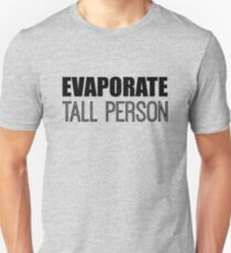 Evaporate Tall Person T-Shirt
