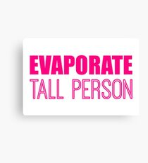 Evaporate Tall Person in pink Canvas Print