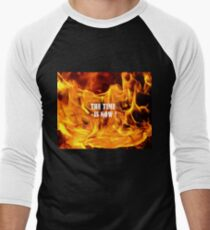 The time is NOW Men's Baseball ¾ T-Shirt