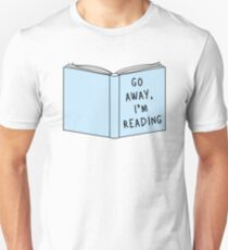 Go Away, I'm Reading Unisex T-Shirt