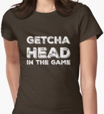 Getcha Head In The Game in white Womens Fitted T-Shirt