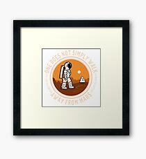 Not Simply Walk Away from Mars Framed Print