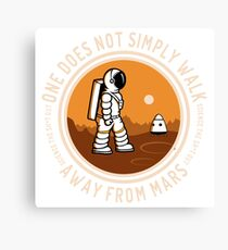 Not Simply Walk Away from Mars Canvas Print