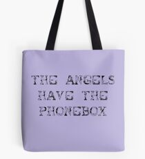 The Angels Have the Phonebox (sticker) Tote Bag