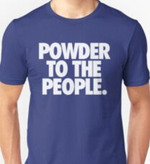 POWDER TO THE PEOPLE. Unisex T-Shirt