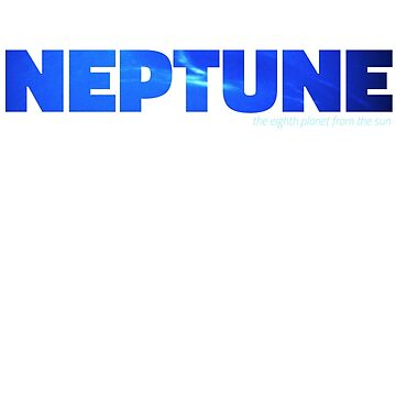 Neptune - the eighth planet from the sun by siempre