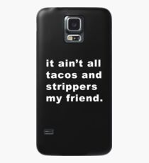 Taco Strippers Case/Skin for Samsung Galaxy