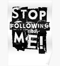 Stop following me! Poster