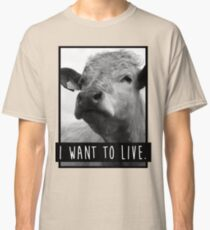I Want To Live (Cow) Classic T-Shirt