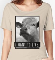 I Want To Live (Cow) Women's Relaxed Fit T-Shirt