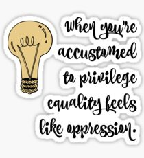privilege equality and oppression Sticker