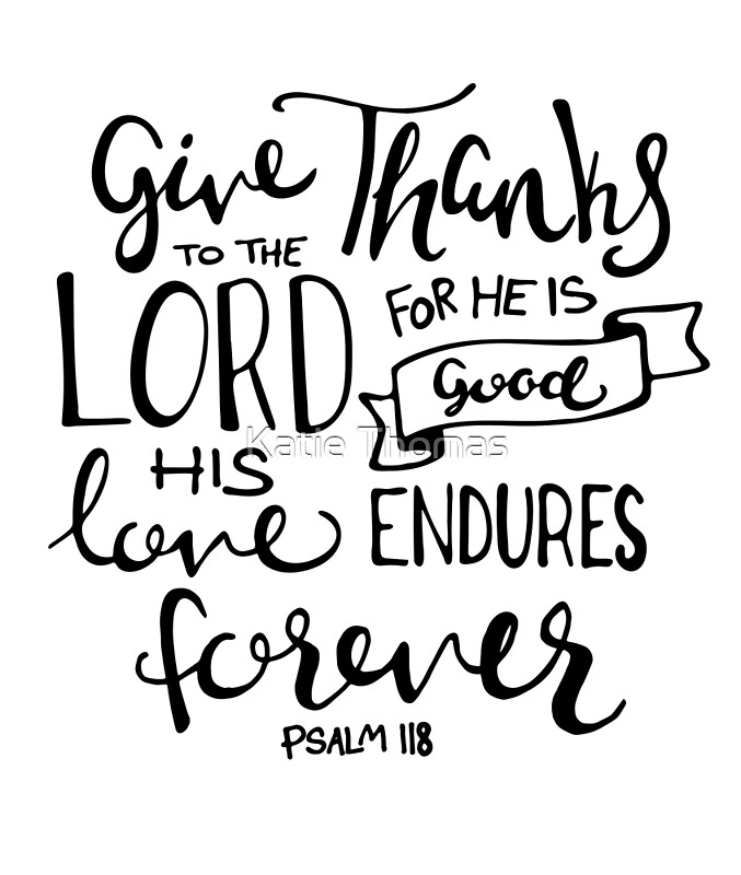 Give Thanks To The Lord By Klthomas14