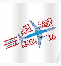 Jet Fuel Can't Melt Rand's Dreams Poster