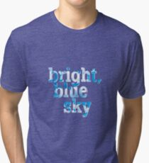 Bright, blue sky Tri-blend T-Shirt