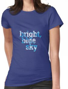 Bright, blue sky Womens Fitted T-Shirt