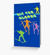 Hit The Slopes! (ALWAYS SUNNY) Greeting Card