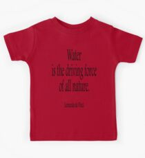Leonardo, da Vinci, WATER, Water is the driving force of all nature. Black on White Kids Clothes