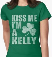 Kiss Me I'm A Kelly St Patrick's Day Women's Fitted T-Shirt